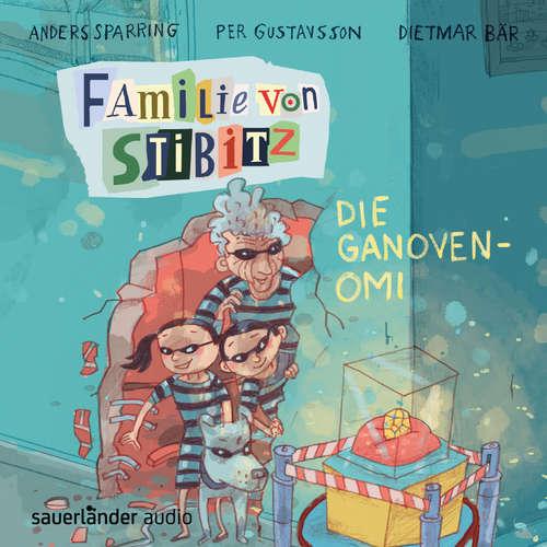 Hoerbuch Die Ganoven-Omi - Familie von Stibitz, Band 2 - Anders Sparring - Dietmar Bär