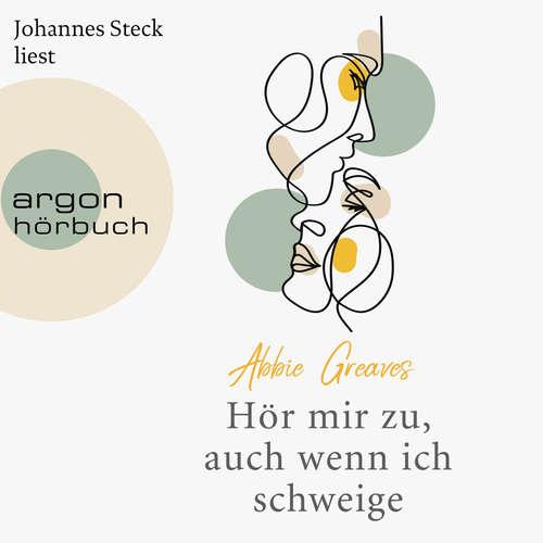 Hoerbuch Hör mir zu, auch wenn ich schweige - Abbie Greaves - Johannes Steck