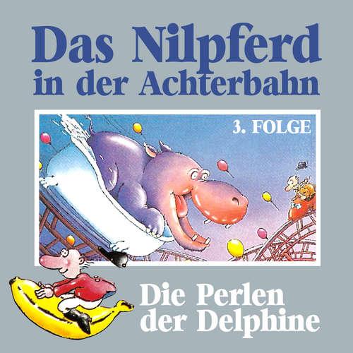 Hoerbuch Das Nilpferd in der Achterbahn, Folge 3: Die Perlen der Delphine - Hedda Kehrhahn - Günther Lüdke