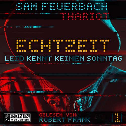 Hoerbuch Leid kennt keinen Sonntag - Echtzeit, Band 1 - Sam Feuerbach - Robert Frank