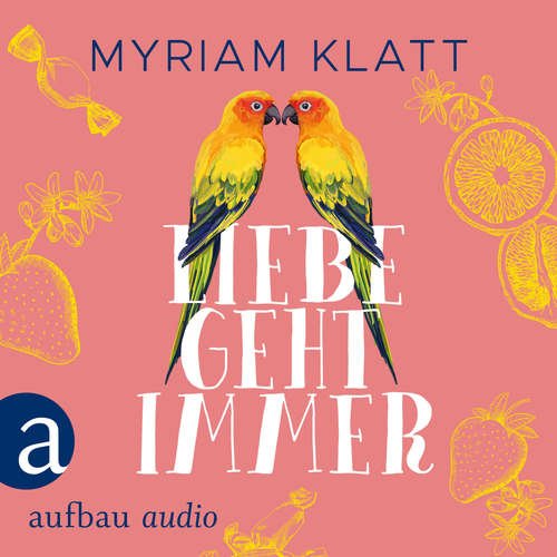 Hoerbuch Liebe geht immer - Myriam Klatt - Corinna Dorenkamp