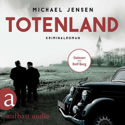 Hoerbuch Totenland - Inspektor Jens Druwe - Ein Jens-Druwe-Roman, Band 1 - Michael Jensen - Rolf Berg