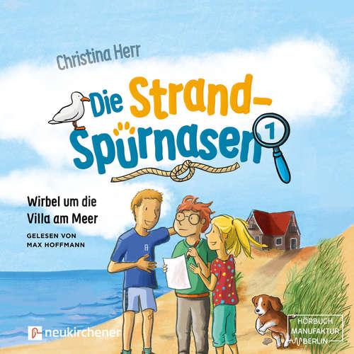 Hoerbuch Wirbel um die Villa am Meer - Die Strandspürnasen, Band 1 - Christina Herr - Max Hoffmann