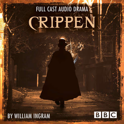 Audiobook Crippen - BBC Afternoon Drama - William Ingram - Charles Kay