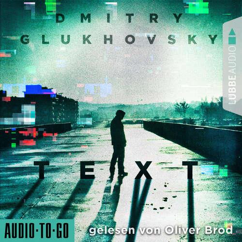 Hoerbuch Text - Dmitry Glukhovsky - Oliver Brod