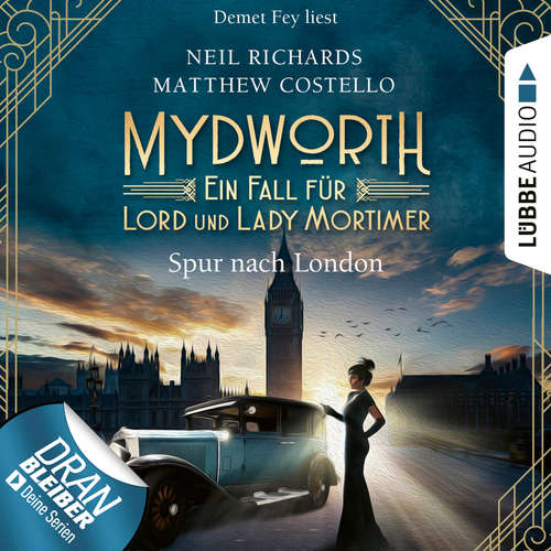 Hoerbuch Spur nach London - Mydworth - Ein Fall für Lord und Lady Mortimer 3 - Matthew Costello - Demet Fey