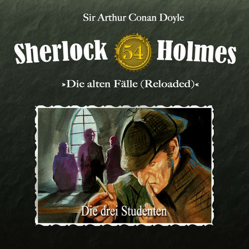 Hoerbuch Sherlock Holmes, Die alten Fälle (Reloaded), Fall 54: Die drei Studenten - Arthur Conan Doyle - Christian Rode