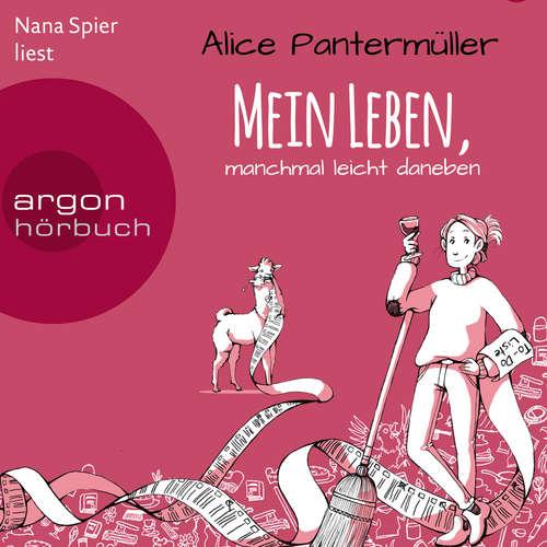 Hoerbuch Mein Leben, manchmal leicht daneben - Alice Pantermüller - Nana Spier