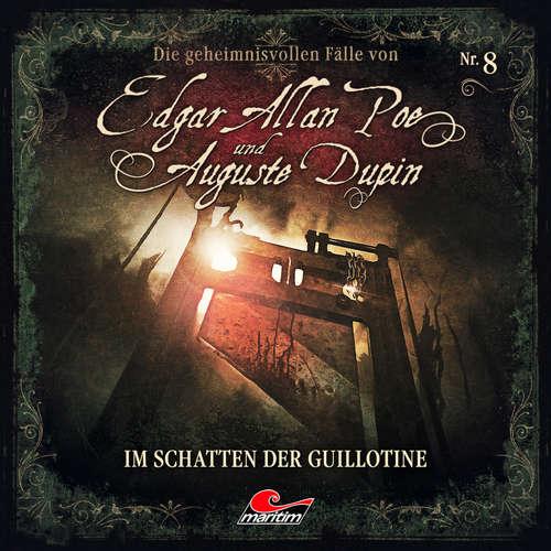 Hoerbuch Edgar Allan Poe & Auguste Dupin, Folge 8: Im Schatten der Guillotine - Markus Duschek - Douglas Welbat