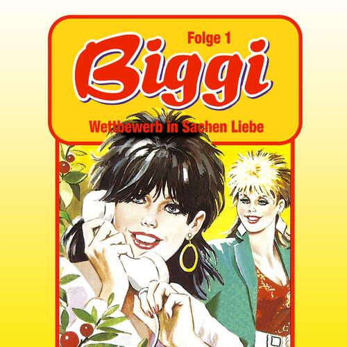 Hoerbuch Biggi, Folge 1: Wettbewerb in Sachen Liebe - Peter Mennigen - Barbara Fenner