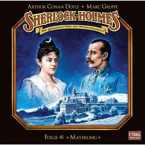 Hoerbuch Sherlock Holmes - Die geheimen Fälle des Meisterdetektivs, Folge 41: Mayerling (Teil 1 von 2) - Arthur Conan Doyle - Joachim Tennstedt