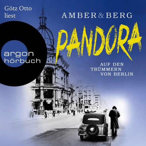 Hoerbuch Pandora - Auf den Trümmern von Berlin. Kriminalroman - Liv Amber - Götz Otto