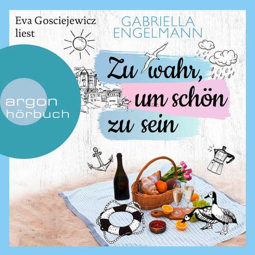 Hoerbuch Zu wahr, um schön zu sein - Gabriella Engelmann - Eva Gosciejewicz