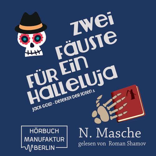 Hoerbuch Jack Gold - Detektiv der Toten, Band 1: Zwei Fäuste für ein Halleluja - Natalie Masche - Roman Shamov