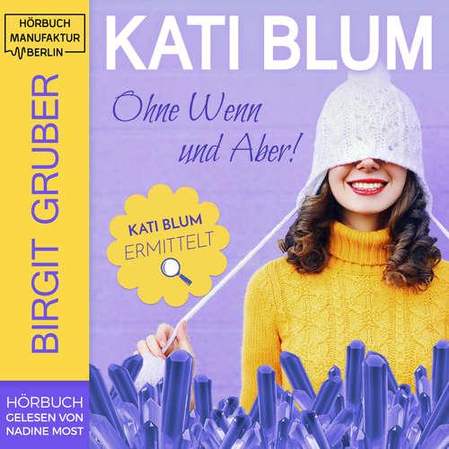 Hoerbuch Ohne Wenn und Aber, Band 1: Kati Blum - Birgit Guber - Nadine Most