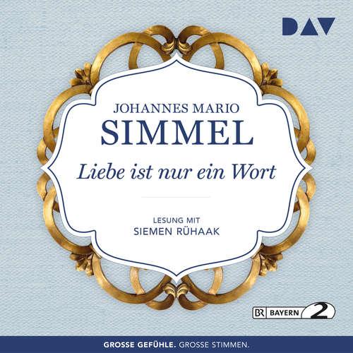 Hoerbuch Liebe ist nur ein Wort - Johannes Mario Simmel - Siemen Rühaak