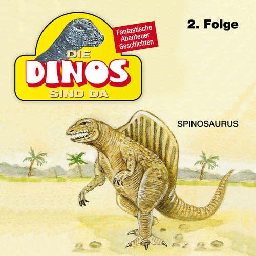 Hoerbuch Die Dinos sind da, Folge 2: Spinosaurus - Petra Fohrmann - Hans Paetsch