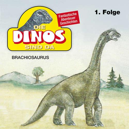 Hoerbuch Die Dinos sind da, Folge 1: Brachiosaurus - Petra Fohrmann - Hans Paetsch