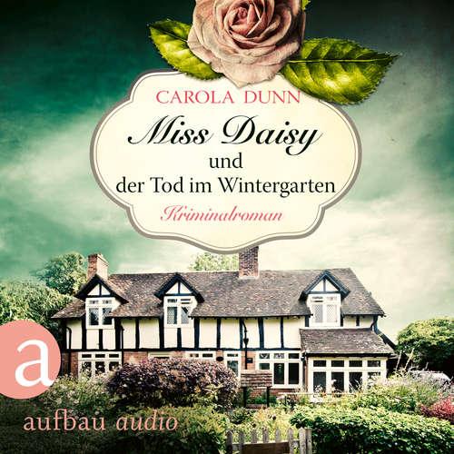 Hoerbuch Miss Daisy und der Tod im Wintergarten - Miss Daisy ermittelt, Band 2 - Carola Dunn - Julia von Tettenborn