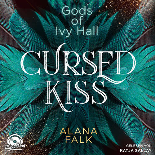Hoerbuch Cursed Kiss - Gods of Ivy Hall, Band 1 - Alana Falk - Katja Sallay