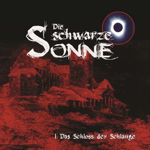 Hoerbuch Die schwarze Sonne, Folge 1: Das Schloss der Schlange - Günter Merlau - Christian Stark