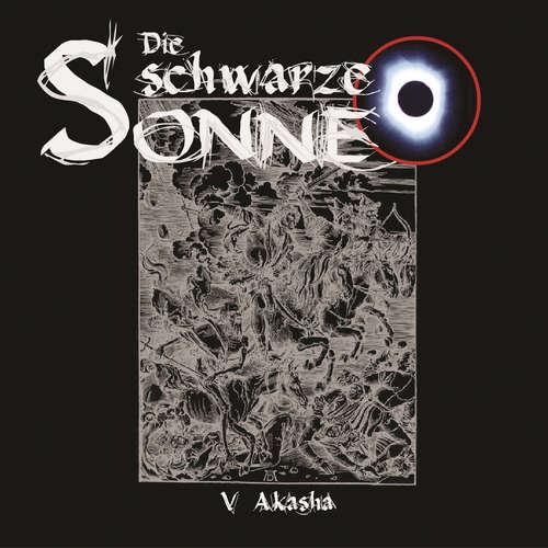 Hoerbuch Die schwarze Sonne, Folge 5: Akasha - Günter Merlau - Christian Stark
