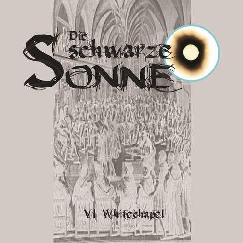Hoerbuch Die schwarze Sonne, Folge 6: Whitechapel - Günter Merlau - Christian Stark