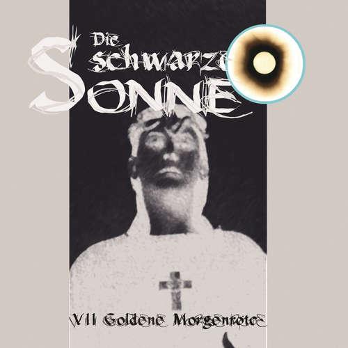 Hoerbuch Die schwarze Sonne, Folge 7: Goldene Morgenröte - Günter Merlau - Christian Stark