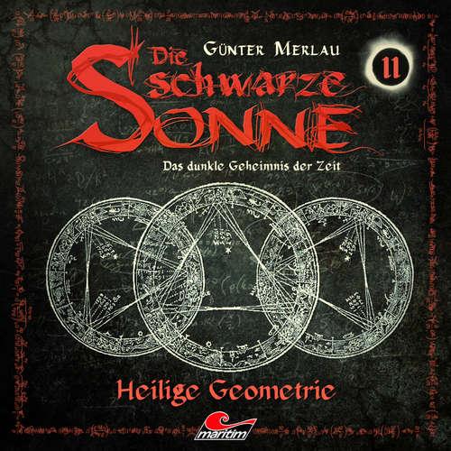Hoerbuch Die schwarze Sonne, Folge 11: Heilige Geometrie - Günter Merlau - Christian Stark