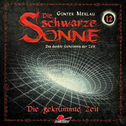 Hoerbuch Die schwarze Sonne, Folge 12: Die gekrümmte Zeit - Günter Merlau - Christian Stark