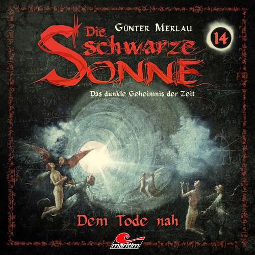Hoerbuch Die schwarze Sonne, Folge 14: Dem Tode nah - Günter Merlau - Jennifer Frank