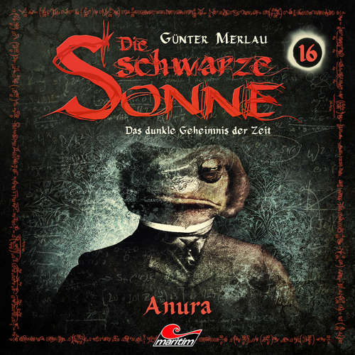 Hoerbuch Die schwarze Sonne, Folge 16: Anura - Günter Merlau - Jennifer Frank