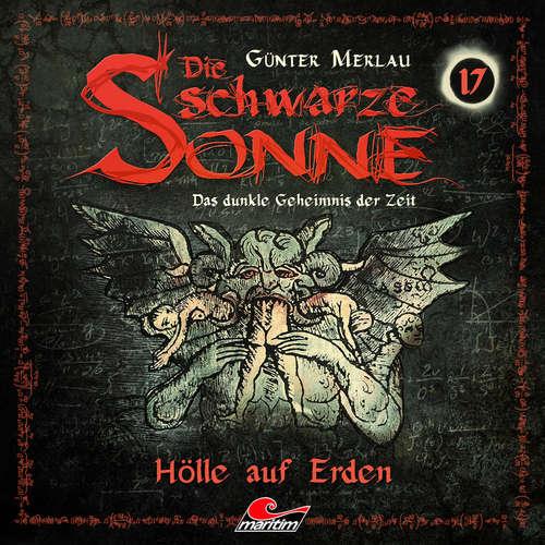 Hoerbuch Die schwarze Sonne, Folge 17: Hölle auf Erden - Günter Merlau - Harald Halgardt