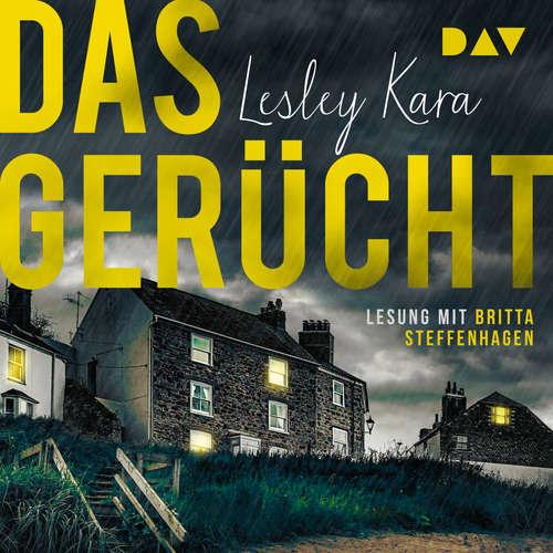 Hoerbuch Das Gerücht - Lesley Kara - Britta Steffenhagen