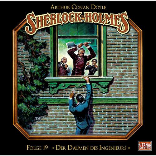 Hoerbuch Sherlock Holmes - Die geheimen Fälle des Meisterdetektivs, Folge 19: Der Daumen des Ingenieurs - Arthur Conan Doyle - Joachim Tennstedt