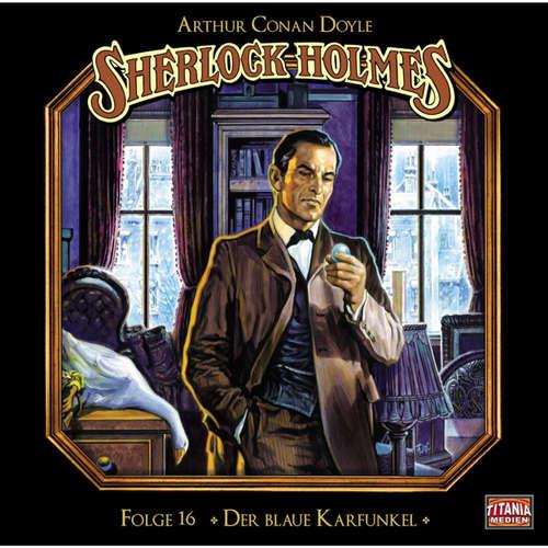 Hoerbuch Sherlock Holmes - Die geheimen Fälle des Meisterdetektivs, Folge 16: Der blaue Karfunkel - Arthur Conan Doyle - Joachim Tennstedt