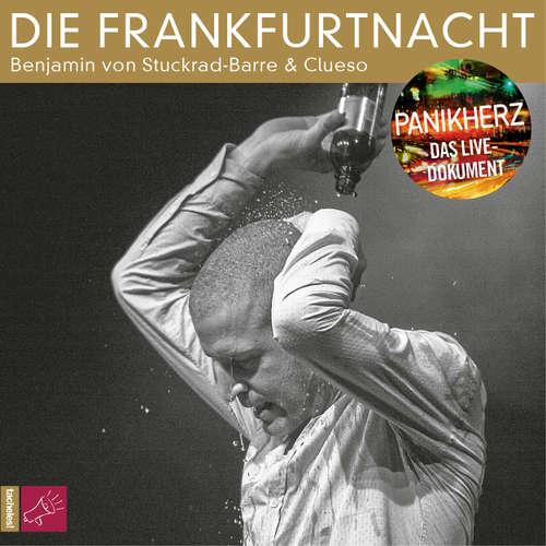 Hoerbuch Die Frankfurtnacht - Panikherz. Das Live-Dokument - Benjamin von Stuckrad-Barre - Benjamin von Stuckrad-Barre
