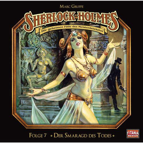 Hoerbuch Sherlock Holmes - Die geheimen Fälle des Meisterdetektivs, Folge 7: Der Smaragd des Todes - Arthur Conan Doyle - Joachim Tennstedt