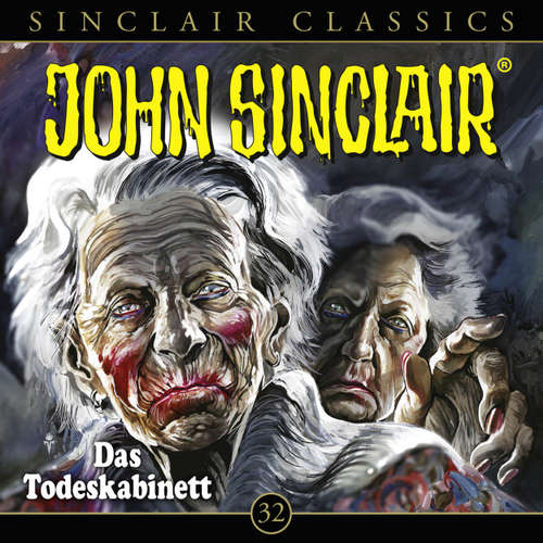 Hoerbuch John Sinclair, Classics, Folge 32: Das Todeskabinett - Jason Dark - Dietmar Wunder