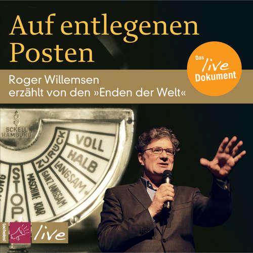 Hoerbuch Auf entlegenen Posten - Roger Willemsen - Roger Willemsen