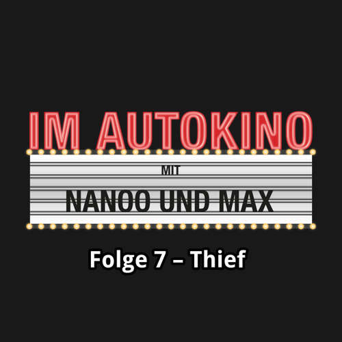 """Hoerbuch Im Autokino, Folge 7: Thief - Max """"Rockstah"""" Nachtsheim - Max """"Rockstah"""" Nachtsheim"""