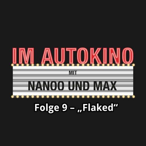 "Hoerbuch Im Autokino, Folge 9: Flaked - Max ""Rockstah"" Nachtsheim - Max ""Rockstah"" Nachtsheim"