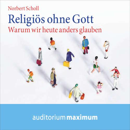 Hoerbuch Religiös ohne Gott - Norbert Scholl - Elke Domhardt