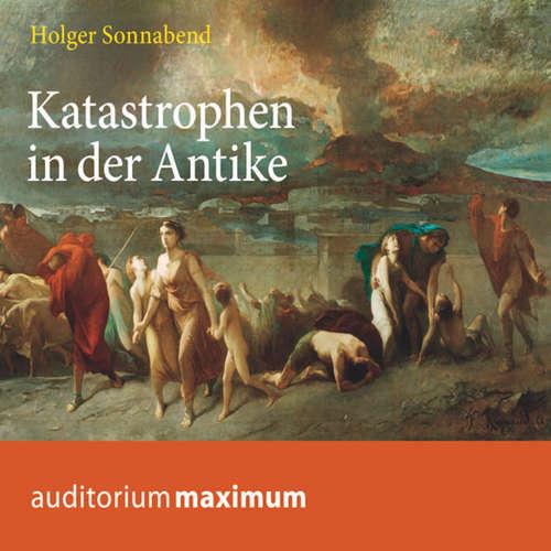 Hoerbuch Katastrophen in der Antike - Holger Sonnabend - Thomas Krause