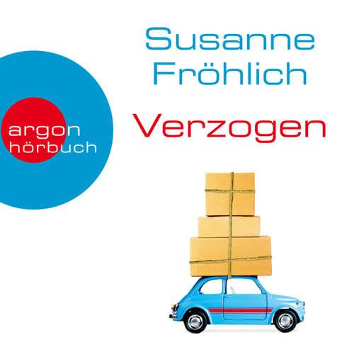 Hoerbuch Verzogen (Autorinnenlesung) - Susanne Fröhlich - Susanne Fröhlich