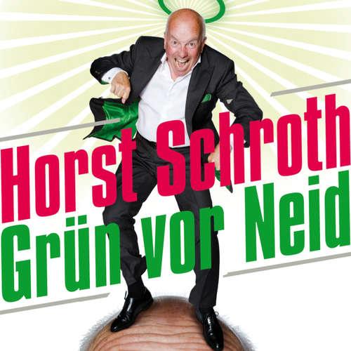Horst Schroth, Grün vor Neid