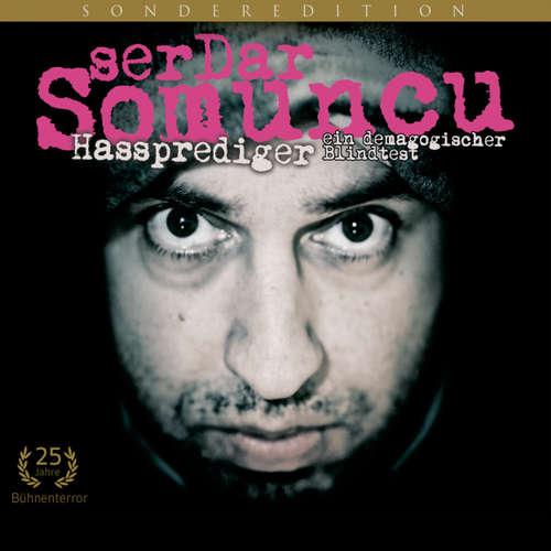 Hoerbuch Serdar Somuncu, Hassprediger - ein demagogischer Blindtest - Serdar Somuncu - Serdar Somuncu