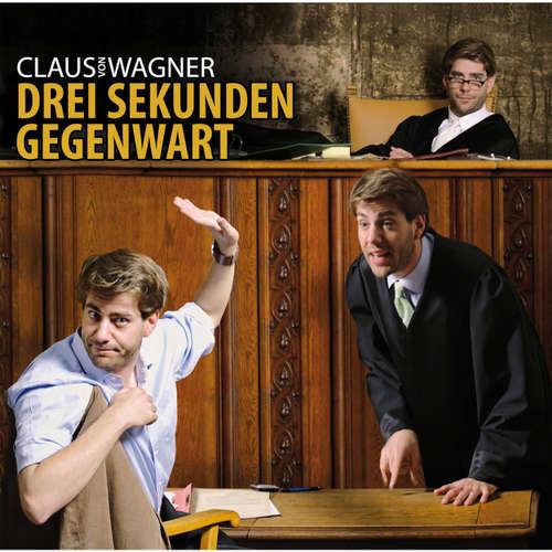 Claus von Wagner, Drei Sekunden Gegenwart