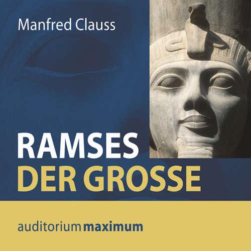 Hoerbuch Ramses der Große - Manfred Clauss - Axel Thielmann