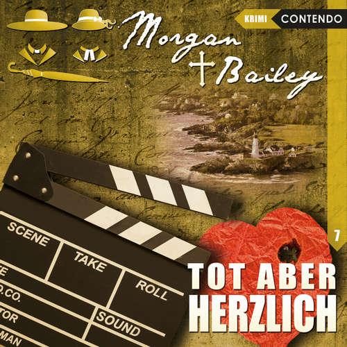 Hoerbuch Morgan & Bailey, Folge 7: Tot aber herzlich - Markus Topf - Ulrike Möckel